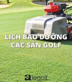 lịch bảo dưỡng sân golf